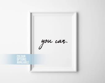 You Can Poster, Wall Decor, Typography Print, Motivotional Poster, Digital Download, Be Productive, You Can, Black And White Poster, Quotes