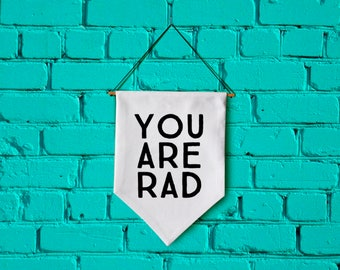 YOU ARE RAD wall banner wall hanging wall flag canvas banner quote banner single pennant home decor motivational quote