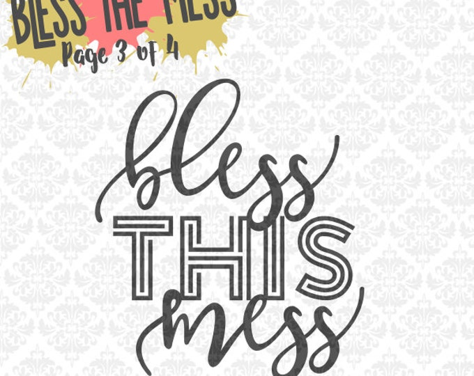 Bless This Mess Messy House Excuse The Mess SVG DXF Ai EPS Scalable Vector Instant Download Commercial Use Cutting File Cricut Silhouette