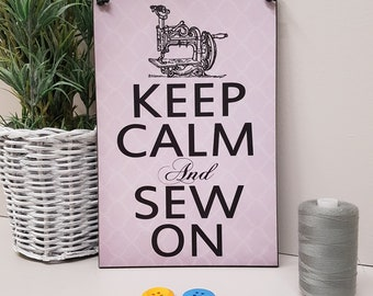 Keep Calm And Sew On Sewing Gift Handmade Sewing Room Sign/Plaque 155
