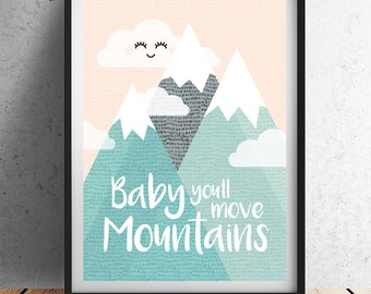 Baby You'll Move Mountains - Small (Unframed Print)