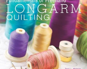 "Fundamentals of Freehand Longarm Quilting,"" book by Terri L. Watson"