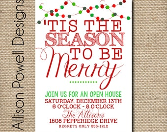 Tis The Season To Be Merry - Christmas Party, Holiday Party, Open House Invitation