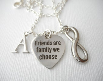 Friends are Family we Choose, Infinity- Initial Necklace/ Gift Ideas, Birthday Gift, bff jewelry, Personalized Friend, gift for bff