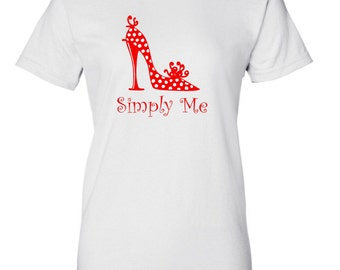 SIMPLY ME - T Shirt - Fancy High Heel Shoes - Ladies T Shirt - Womans T Shirt - Cute T Shirt - Graphic T Shirt - Cute T Shirt