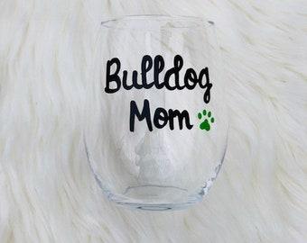 Bulldog Mom handpainted stemless wine glass/Dog Mom wine glass/Bulldog Mom mug/Bulldog wine glass/Bulldog Mom Mugs/Bulldog Mom gifts
