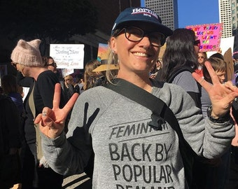 Feminism Back By Popular Demand Sweatshirt