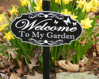 WELCOME To My Garden, Garden Sign