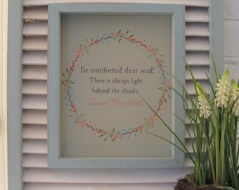 """Printable Literary Louisa May Alcott Quote """"Be Comforted Dear Soul . . . """" Wall Art Decor Poster Wreath 8 x 10"""