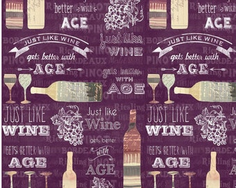 Just Like Wine I Get Better with Age - Cotton Fabric
