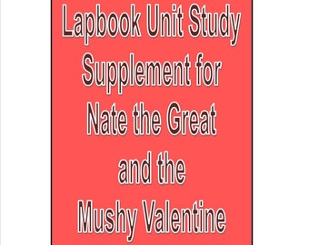 Lapbook Unit Study Supplement for Nate the Great and the Mushy Valentine learning about Valentine's Day