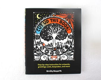 Cut Up This Book / by Emily Hogarth / Paper Cutting Art InstructionsTemplates Patterns Cards Papercutting Projects Step by Step