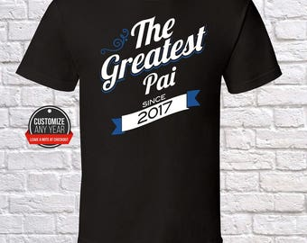 The Greatest Pai Since (Any Year) Pai Gift, Pai Birthday, Pai Tshirt, Pai Gift Idea, Baby Shower, ,