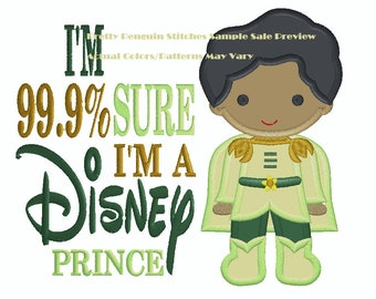 SAMPLE: I'm 99% Sure I'm a Prince, Cutie as Prince Naveen, Bayou Prince, Frog Prince, Embroidered & Personalized