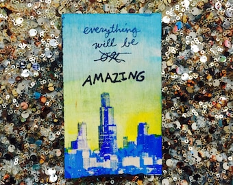 Everything will be Amazing ...(Chicago Edition)