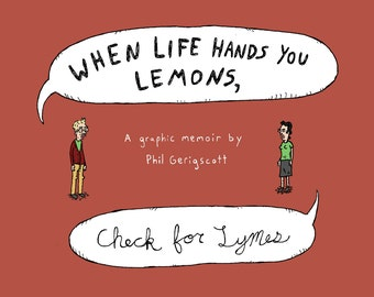 When Life Hands You Lemons, Check For Lymes (Graphic Novel)