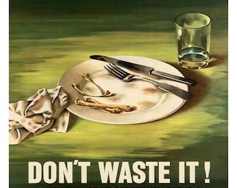 Food Is A Weapon Don't Waste It Poster - Vintage World War II Print Art - Home Decor - Kitchen Art - Food Poster