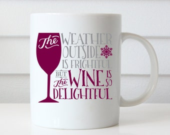 Funny Coffee Mug, Wine is so Delightful, Quote Mug, Unique Coffee Mug, Gift Idea for Drinker Funny Mug Typography, Wine Mug, Wine Coffee Mug