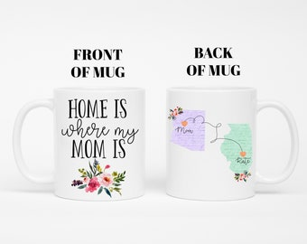 Gifts For Mom From Daughter, Mothers Day Gift, Long Distance Gift For Mom, Personalized Mug For Mom, Home Is Where My Mom Is, Mom Birthday