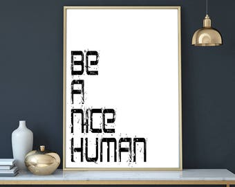 Be a nice human, inspirational poster download, Motivational poster, modern print printable typography, wall art