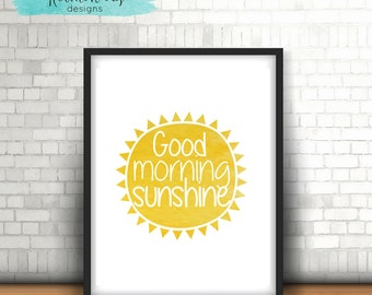 Good Morning Sunshine, INSTANT DIGITAL PRINT, 8 x 10 inches, Sun, Wall Hanging, Home Decor, Nursery, Yellow, Baby, Printable,