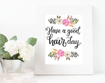 Hair Salon decor-have a good hair day -printable, beauty print, hairstylist, hairdresser, hand lettered, hairdresser poster