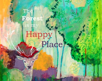 The Forest is my Happy Place - Print by Jenlo