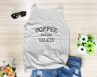 Coffee Before Talkie funny shirt tumblr fashion cute tank graphic tee quote tank women tank top men tank top grey tank top size XS S M L