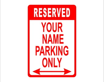 """Personalized Custom Parking Sign (Your Name)   Metal Sign Aluminum  8"""" x 12"""" Sign"""