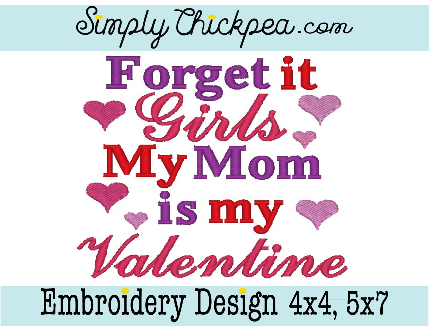 Embroidery Design Forget It Girls My Mom Is My Valentine