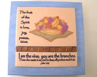 Fruit Verses Plaque.  The fruit of the Spirit is Love, Joy, Peace..Gal 5.22-23.  I am the vine...John 15:5.  Bible Scripture Religious Decor