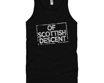 Of Scottish Descent Tank Top - Unisex XS S M L XL 2x Men and Women - Scotland Tank Top, Scots Fowk Tank Top, Glasgow Tank Top, Edinburgh Top