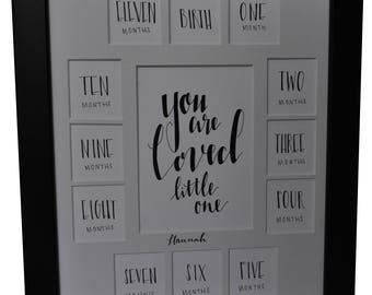 First Year Frame - You Are Loved Little One - Birth through 1 Year-13 Openings-Black Frame/White Mat Personalization Optional