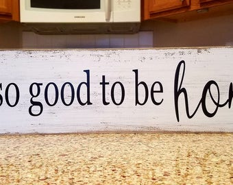 It is good to be home wood sign