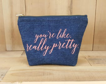 Youre Like Really Pretty Makeup Bag, You're Like Really Pretty, Gifts For Girlfriend, Large Makeup Bag, Best Friend Gift, Bridesmaid Gift