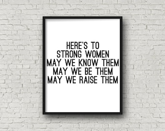 Here's To Strong Women, Poster Print, Quote Prints, Women Empowerment, Black and White, Prints, Minimalist, Wall Art, Home Decor, Print Art