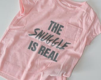 Light pink The snuggle is real tshirt