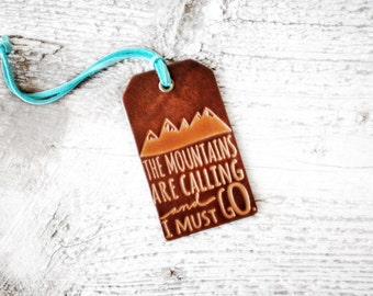 Leather Luggage Tags The Mountains Are Calling And I Must Go Travel Quote, John Muir Quote Travel Gift