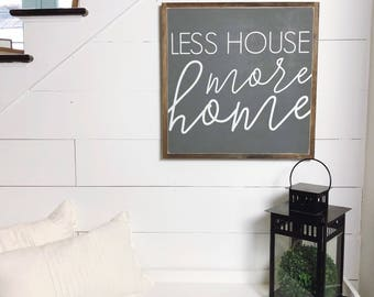2'x2' | Less House, More Home | Wood Sign