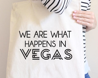 We are what happens in vegas, bachelorette tote, bachelorette party, bridesmaid, vegas, girls trip, bachelorette gift
