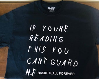 If You're Reading This You Can't Guard Me Tee