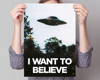 I want to Believe Poster: The X Files Gift, The X-Files, Mulder and Scully, Xfiles print, UFO print, Alien poster, Mulder office, Area 51