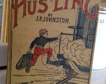 Antique 1887 Twenty Years of Hus'ling by J.P. Johnston Hardback Book with 48 Illustrations by Denslow