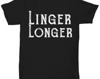 Linger Longer Fun T-Shirt