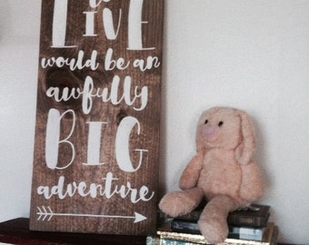 To Live Would Be An Awfully Big Adventure // Peter Pan Quote // Child's Room or Nursery