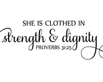 She is Clothed in Strength and Dignity SVG,Instant Download, cutting file, cricut design space, digital file, SVG, JPEG Download Zip File
