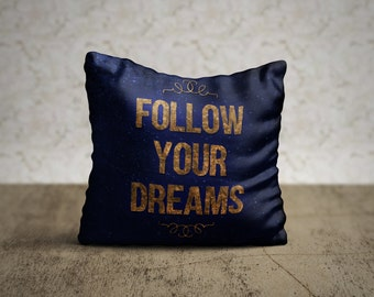Follow Your Dreams Pillow Case, Quote Pillow Cover, Inspirational Throw Pillow, Motivational, Decorative Pillow Case, Bedding, Girls Room