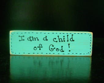 I am a child of God - Christian/Inspirational Shelf Sitter