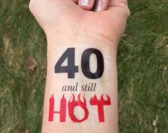40th BIrthday, 40 and Still Hot, Temporary Tattoo, Birthday Party Favor, Birthday Party, Gag Gift, 40th, 40 Birthday, Over the Hill, Fire