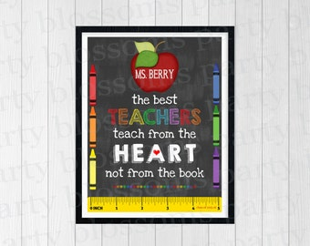 Personalized The Best Teachers Teach from the Heart not from the Book 8x10 Wall Art Printable, Teacher Art Print